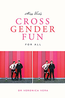 Miss Vera's Cross Gender Fun For All Book Cover